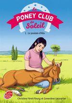 Vente Livre Numérique : Le Poney Club du Soleil - Tome 1 - Le poulain d'Alix  - Geneviève LECOURTIER - Christine Féret-Fleury