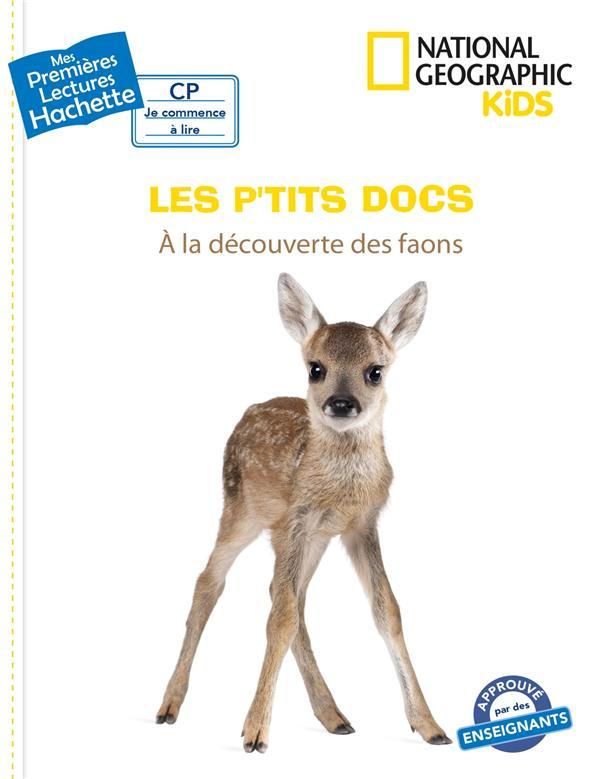Mes premières lectures ; National Geographic kids ; les p'tits docs ; à la découverte des faons