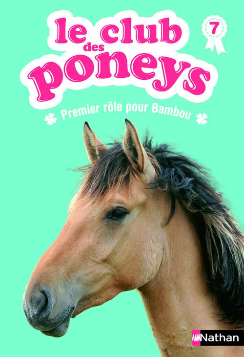 Le club des poneys t.7 ; premier rôle pour Bambou