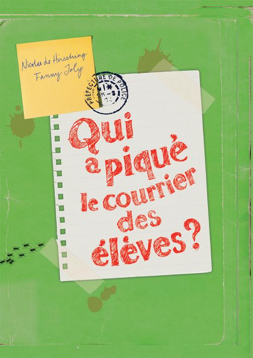 Qui a piqué le courrier des élèves ?  - Nicolas de Hirsching  - Fanny Joly