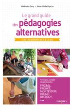 Vente Livre Numérique : Le grand guide des pédagogies alternatives  - Madeleine Deny - Anne-Cécile Pigache