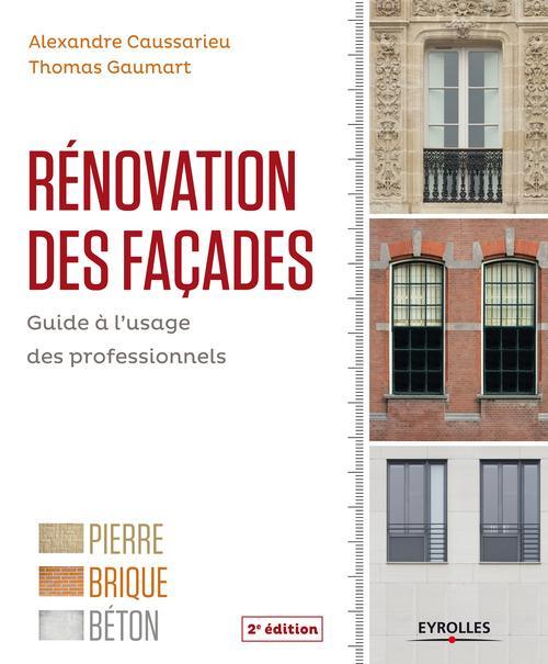 Rénovation des façades ; guide à l'usage des professionnels (2e édition)