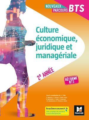 nouveaux parcours BTS ; culture économique, juridique et managériale ; 2e année ; manuel de l'élève (édition 2019)