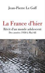 Vente Livre Numérique : La France d'hier  - Jean-Pierre LE GOFF