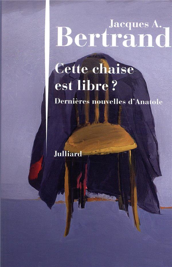 Cette chaise est libre ? dernières nouvelles d'Anatole
