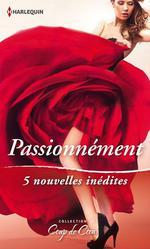 Vente EBooks : Passionnément  - Collectif - Maggie Cox - Emily McKay - Kathleen O'Brien - Isabel Sharpe - Anna DeStefano