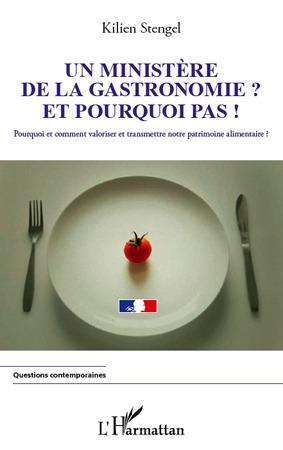 Un ministère de la Gastronomie et pourquoi pas !