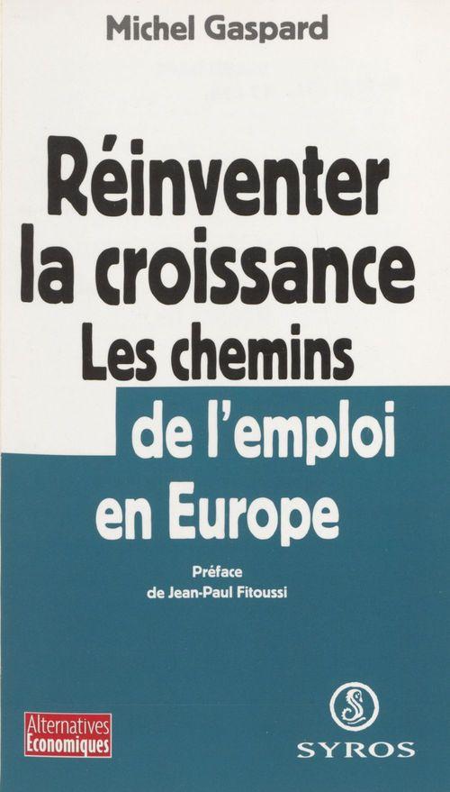 Reiventer la croissance, les chemins de l'emploi en europe