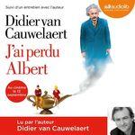 Vente AudioBook : J'ai perdu Albert  - Didier van Cauwelaert