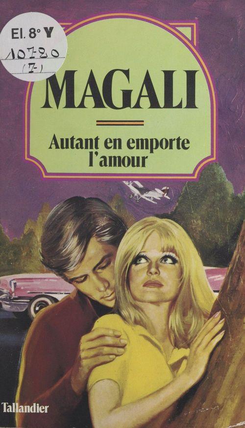 Autant en emporte l'amour  - Magali