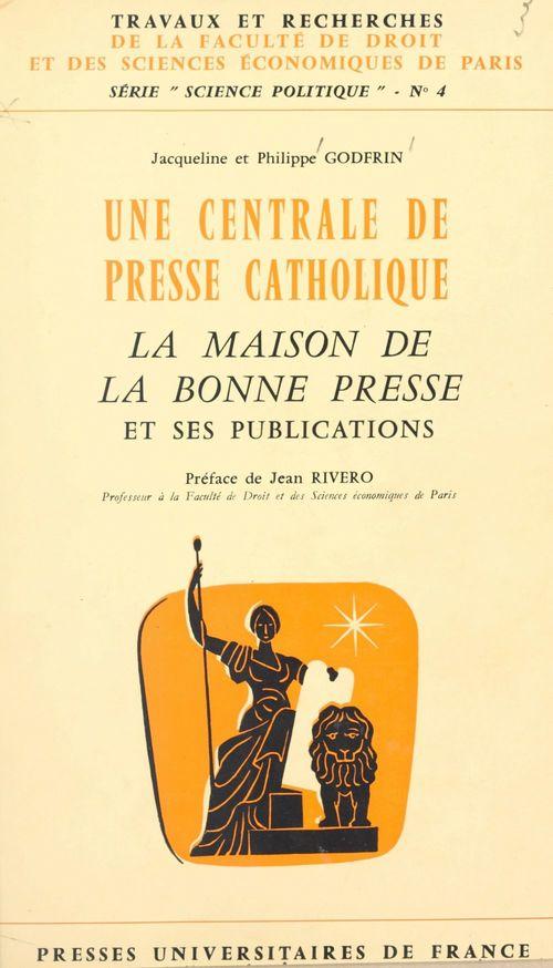 Une centrale de presse catholique : la Maison de La Bonne Presse et ses publications