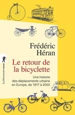 Le retour de la bicyclette ; une histoire des déplacements urbains en Europe, de 1817 à 2050  - Frédéric HÉRAN