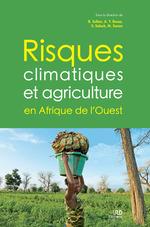 Risques climatiques et agriculture en Afrique de l'Ouest  - Moussa Sanon - Benjamin Sultan - Seyni Salack - A. Y. Bossa - S. Salack - Aymar Yaovi Bossa - Moussa Sanon