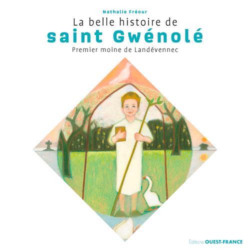LA BELLE HISTOIRE DE SAINT GUENOLE