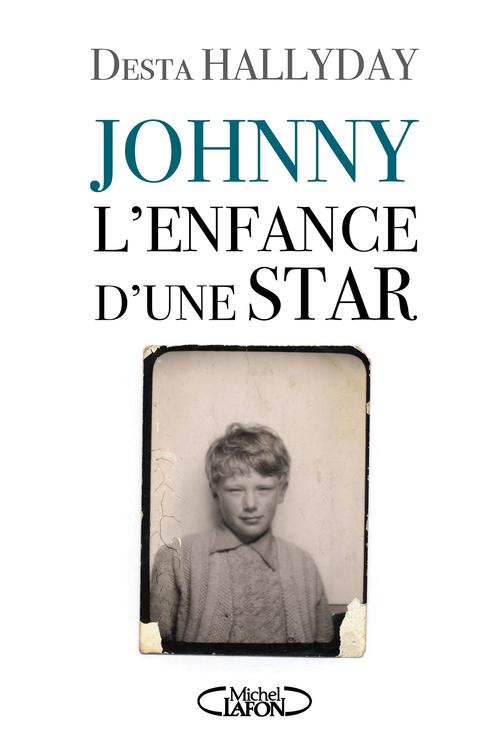 Johnny ; l'enfance d'une star