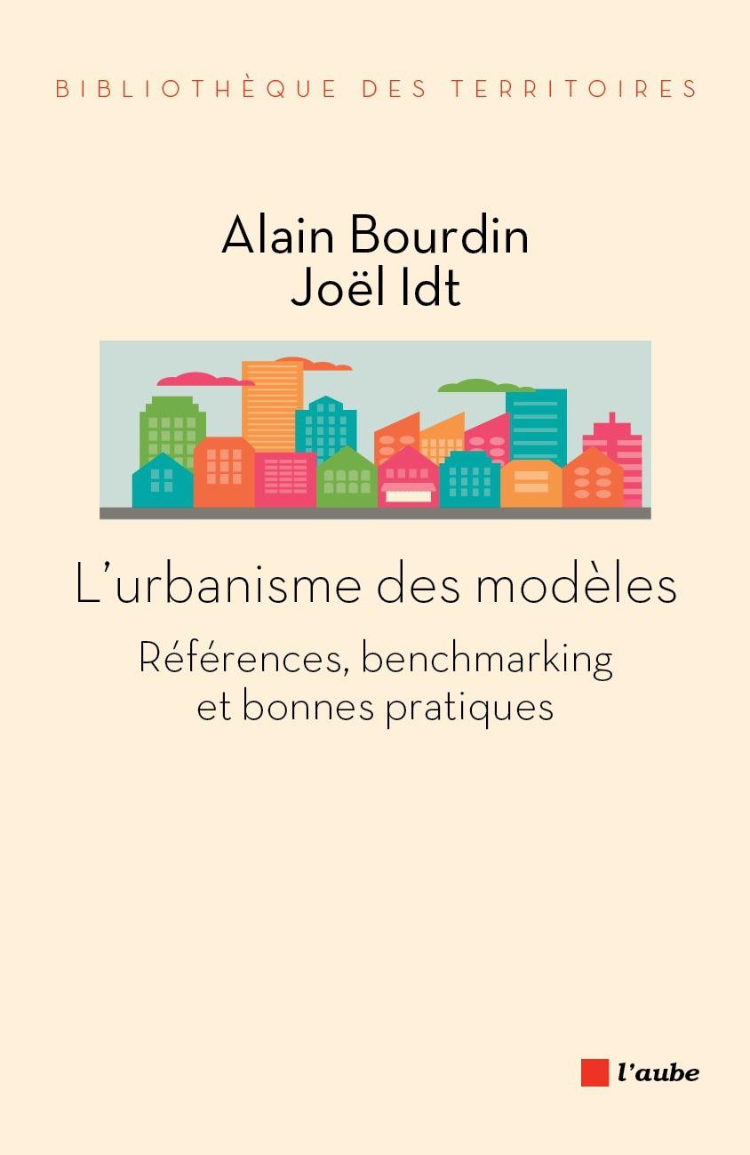 L'urbanisme des modèles ; références, benchmarking et bonnes pratiques