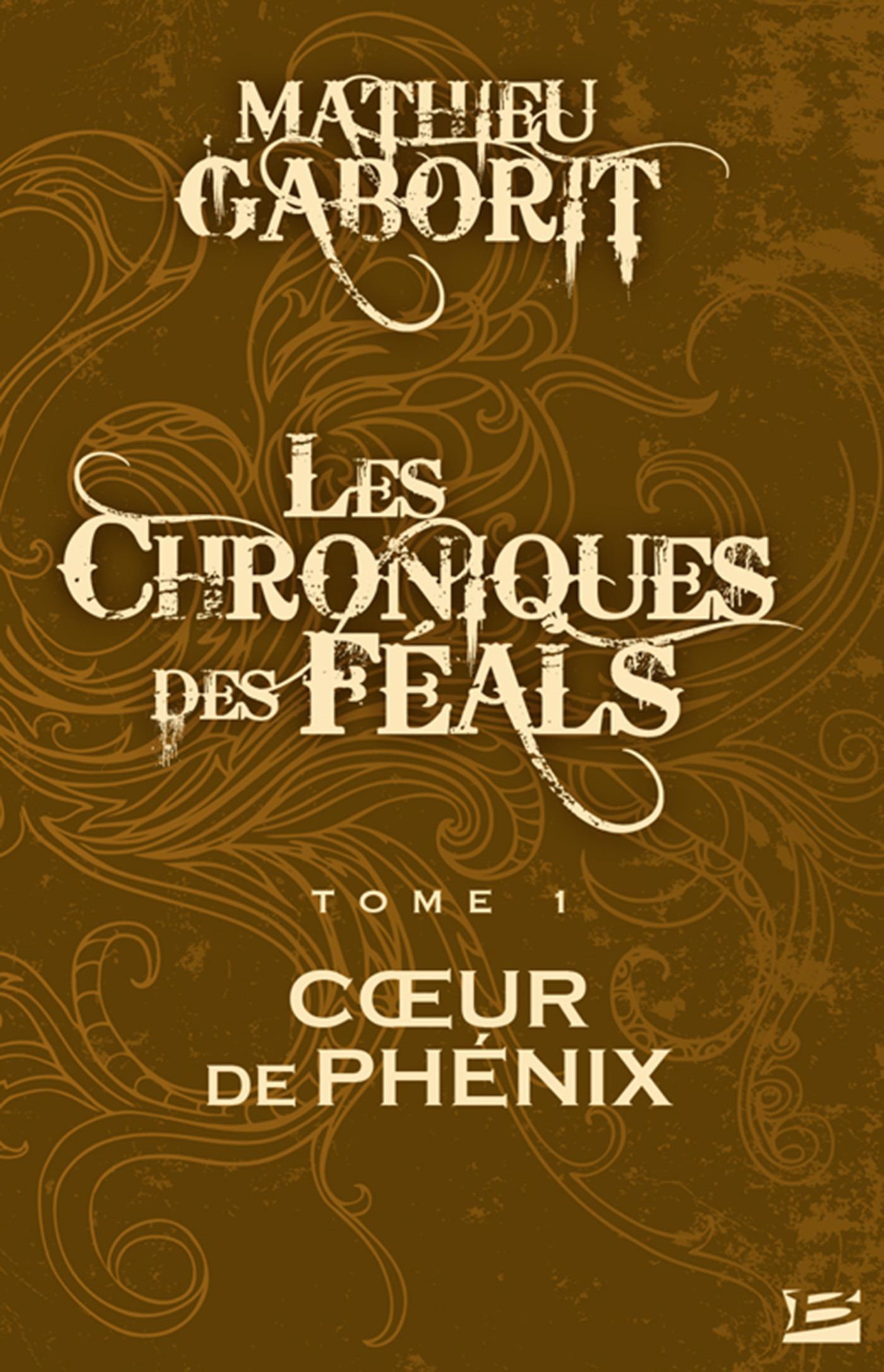 Les chroniques des féals t.1 ; coeur de phénix
