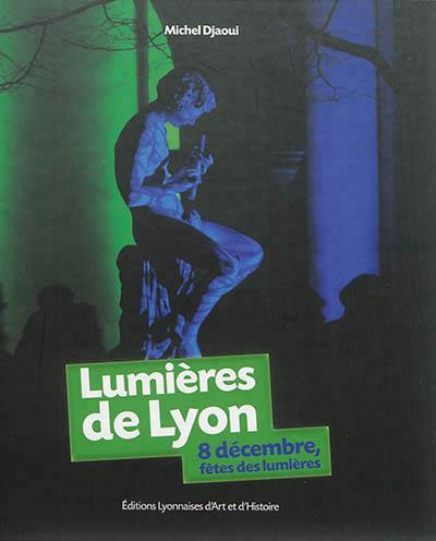 Lumières de Lyon ; 8 décembre, fêtes des Lumières