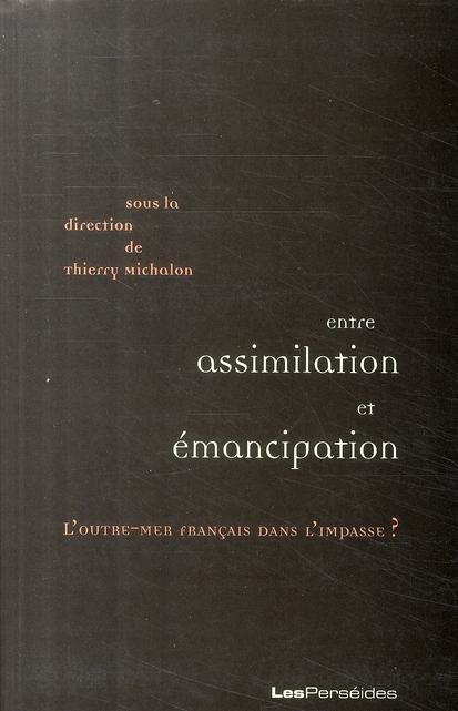 Entre assimilation et émancipation ; l'Outre-Mer français dans l'impasse ?