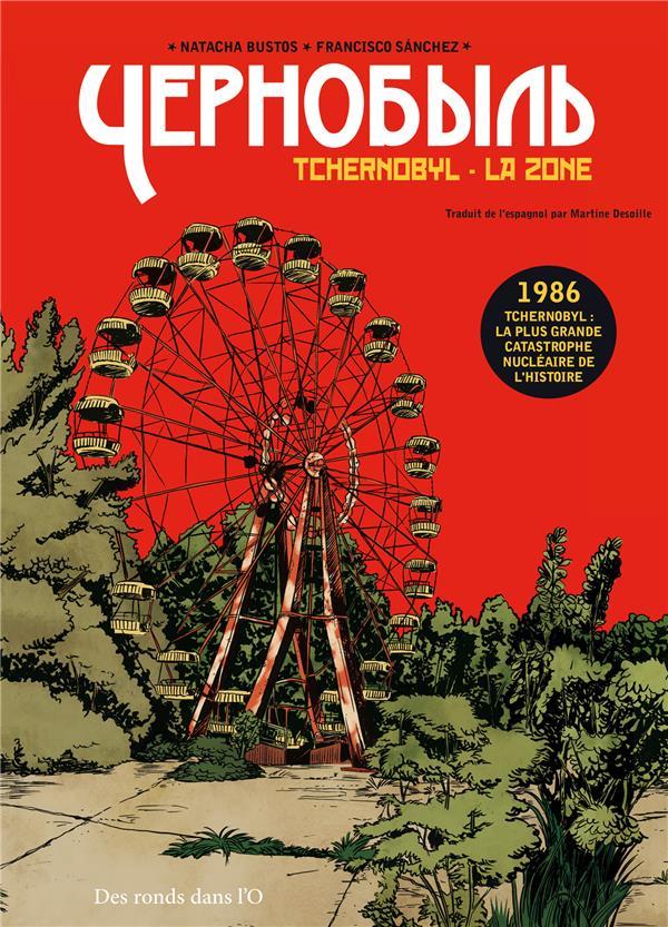 Tchernobyl ; la zone