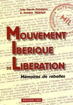 Couverture de Mouvement Ibérique de Libération (Mémoires de Rebelles)