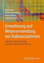 Umwidmung und Weiterverwendung von Traktionsbatterien  - Daniel Beverungen - Sebastian Menne - Jörg Becker - Martin Winter