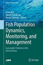 Fish Population Dynamics, Monitoring, and Management  - Ichiro Aoki - Takashi Yamakawa - Akinori Takasuka