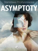 Asymptoty  - Stanislawa Przybyszewska