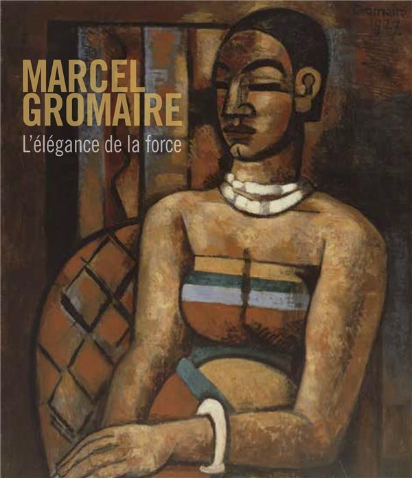 Marcel Gromaire ; l'élégance de la force