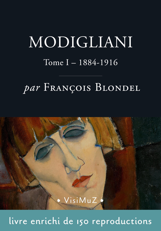 Modigliani  -  Tome 1, 1884-1916