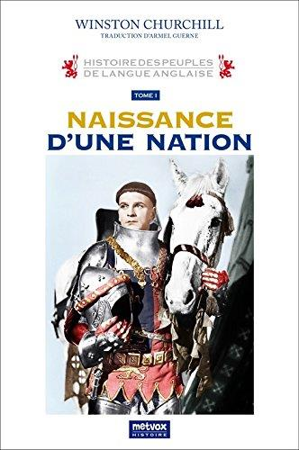 Histoire des peuples de langue anglaise t.1 ; naissance d'une nation