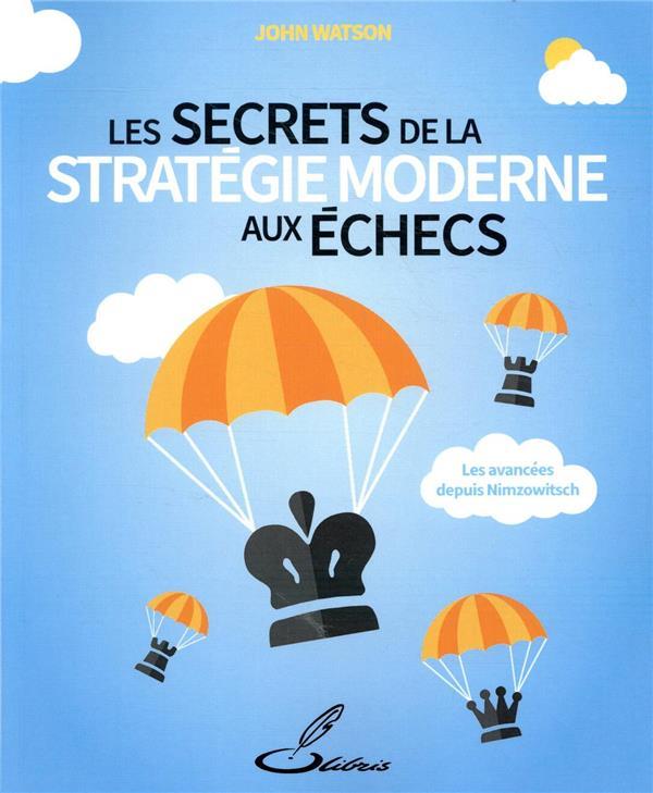 les secrets de la stratégie moderne aux échecs ; les avancées depuis Nimzowitsch