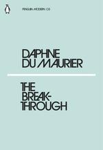 The Breakthrough  - Daphne Du Maurier