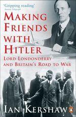 Vente EBooks : Making Friends with Hitler  - Ian Kershaw