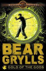Vente Livre Numérique : Mission Survival 1: Gold of the Gods  - Bear Grylls
