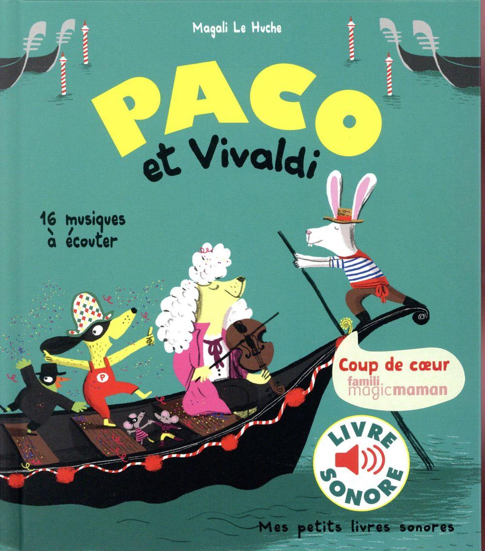 PACO ET VIVALDI - 16 MUSIQUES A ECOUTER Le Huche Magali