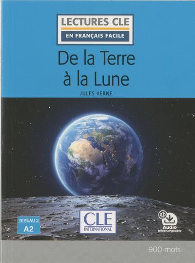 FLE ; de la Terre à la Lune ; niveau 2, A2 (édition 2019)