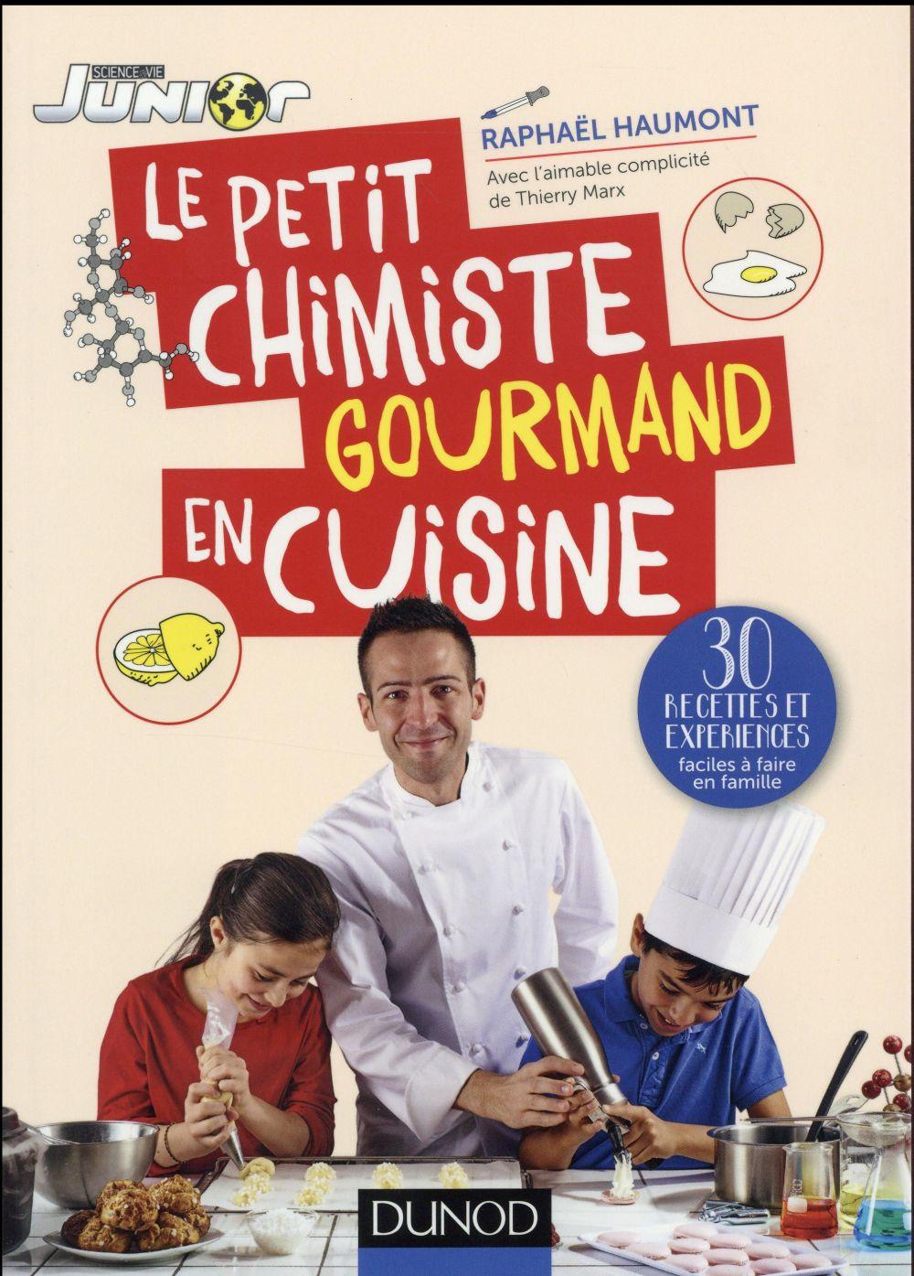 Le petit chimiste gourmand en cuisine ; 30 recettes et expériences à faire en famille