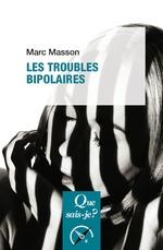 Les troubles bipolaires (2e édition)  - Marc Masson
