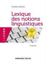 Vente EBooks : Lexique des notions linguistiques - 3e éd.  - Franck Neveu