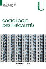 Vente Livre Numérique : Sociologie des inégalités  - Olivier Galland - Yannick Lemel
