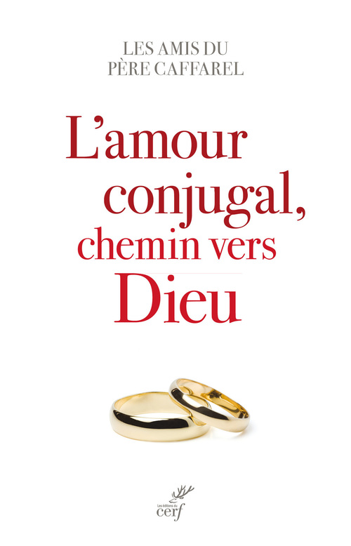 L'amour conjugal, chemin vers Dieu