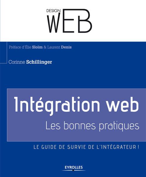 Intégration web ; les bonnes pratiques ; le guide de survie del'intégrateur !