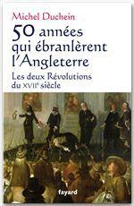 50 années qui ébranlèrent l'Angleterre ; les deux révolutions du XVII siècle