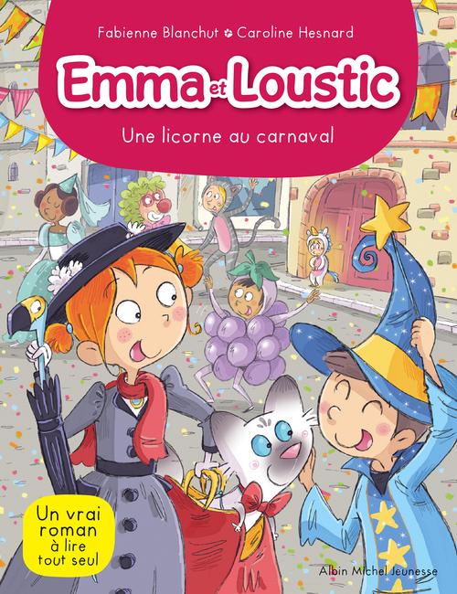 Emma et Loustic t.9 ; une licorne au carnaval