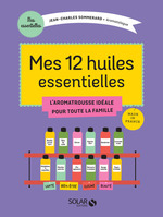 Mes 12 huiles essentielles  - Jean-Charles Sommerard - Jean-Charles SOMMERARD