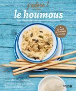Vente Livre Numérique : Le houmous - j'adore  - Cécile ESPINASSE - Sandrine BRIDOUX - Judith SAMAMA-PATTE