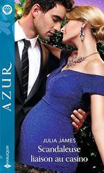 Vente EBooks : Scandaleuse liaison au casino  - Julia James