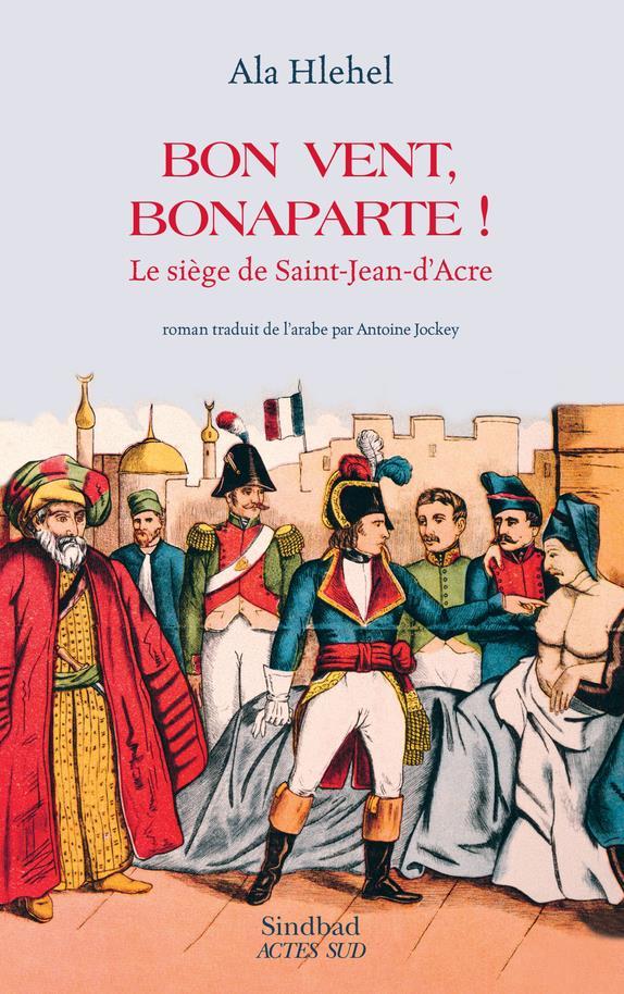 Bon vent, Bonaparte! le siège de Saint-Jean-d'Acre