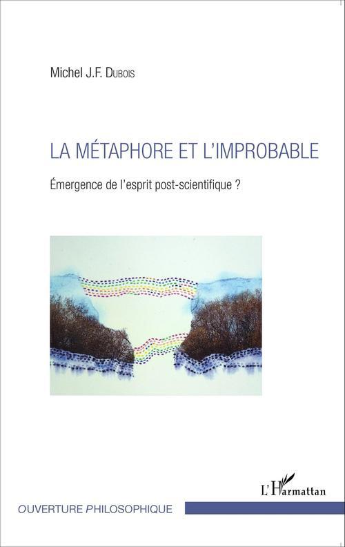 La métaphore et l'improbable ; émergence de l'esprit post-scientifique ?